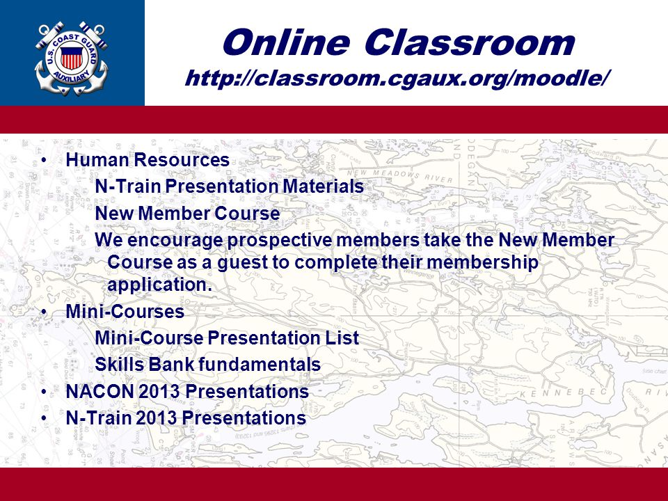 Online Classroom http://classroom.cgaux.org/moodle/