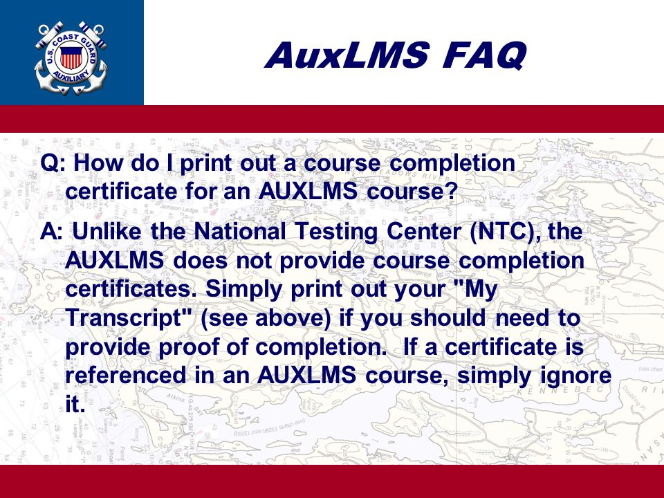 AuxLMS FAQ Q: How do I print out a course completion certificate for an AUXLMS course