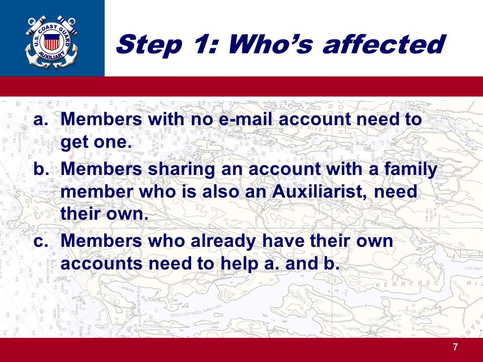 Step 1: Who's affected Members with no e-mail account need to get one.