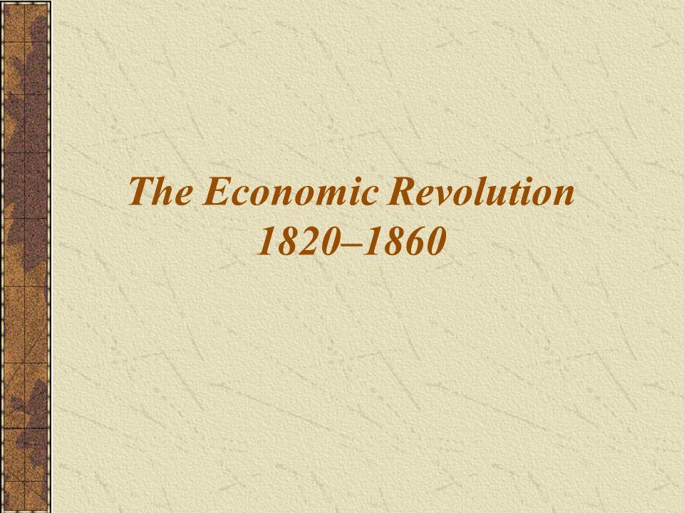 The Economic Revolution 1820–1860