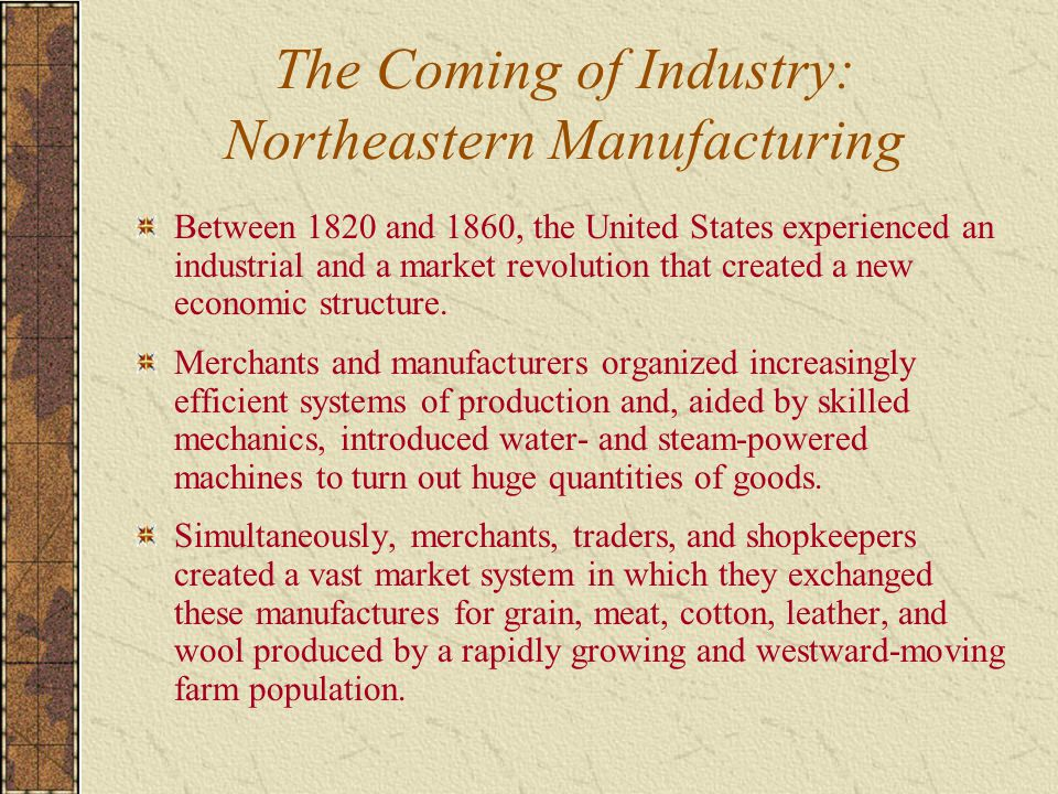 The Coming of Industry: Northeastern Manufacturing