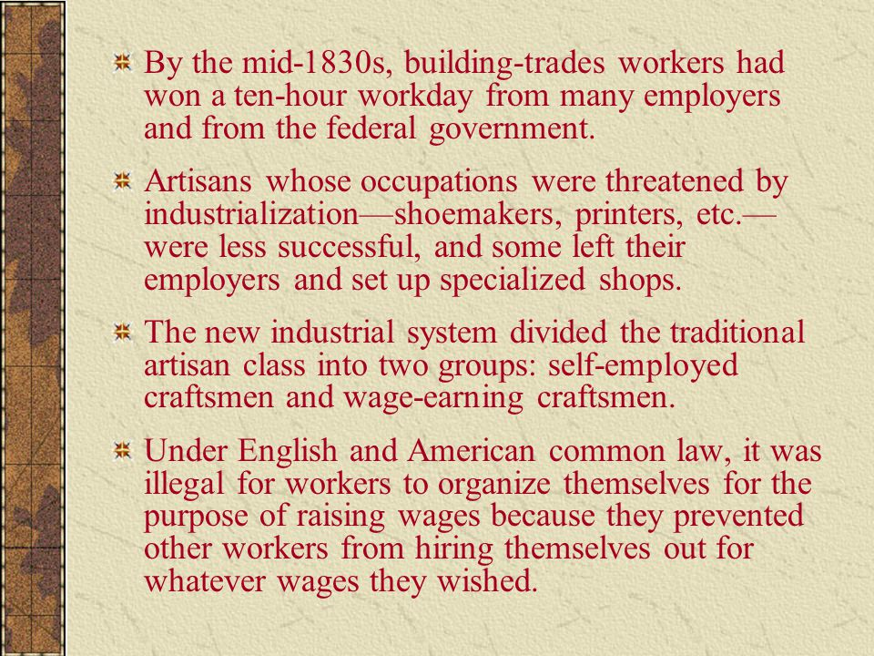 By the mid-1830s, building-trades workers had won a ten-hour workday from many employers and from the federal government.