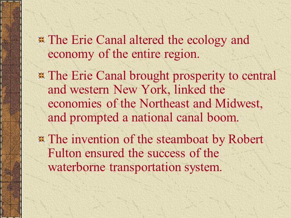 The Erie Canal altered the ecology and economy of the entire region.