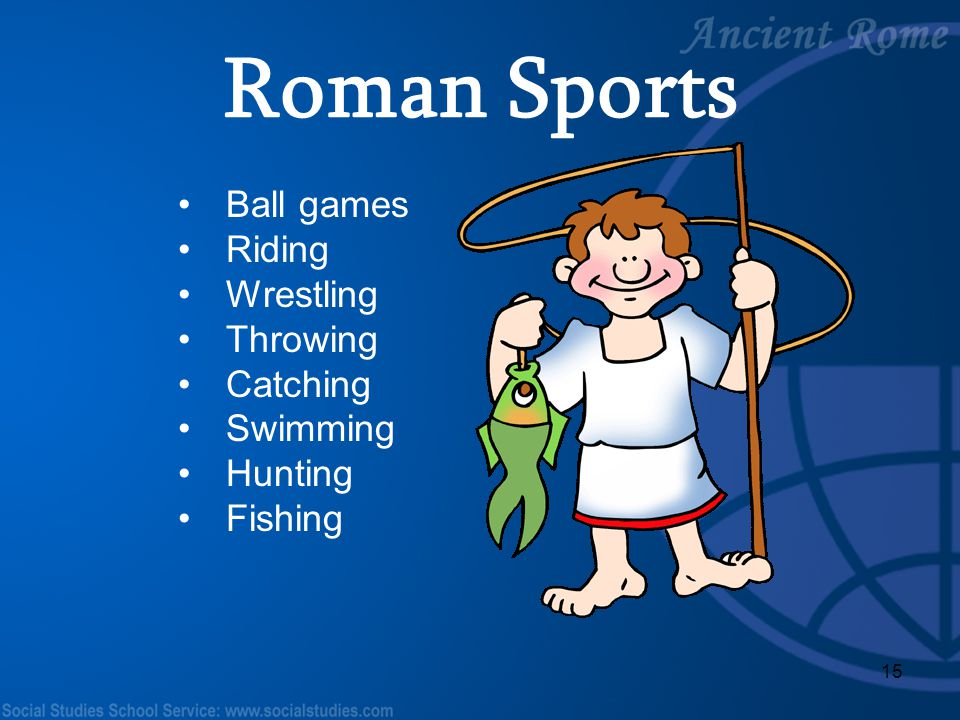 Roman Sports Ball games Riding Wrestling Throwing Catching Swimming