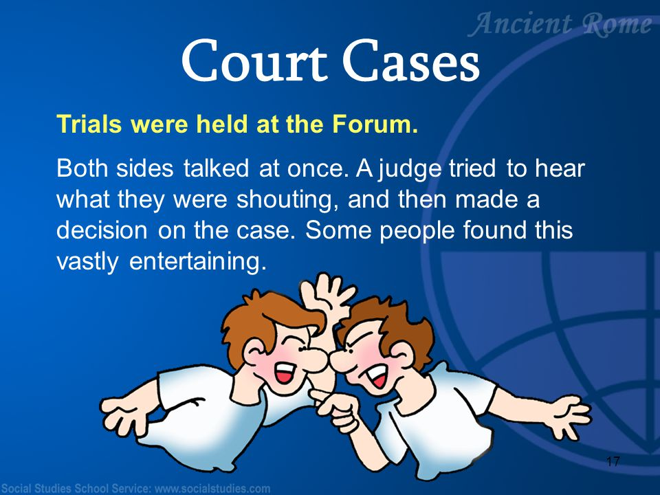 Court Cases Trials were held at the Forum.
