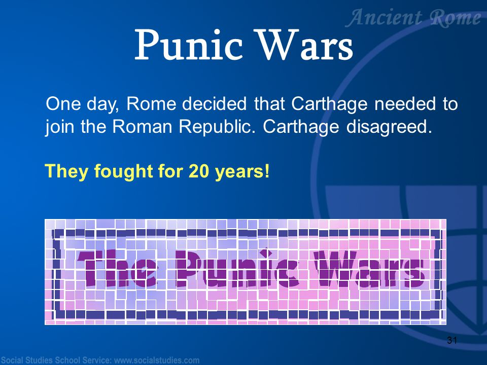 Punic Wars One day, Rome decided that Carthage needed to join the Roman Republic. Carthage disagreed.
