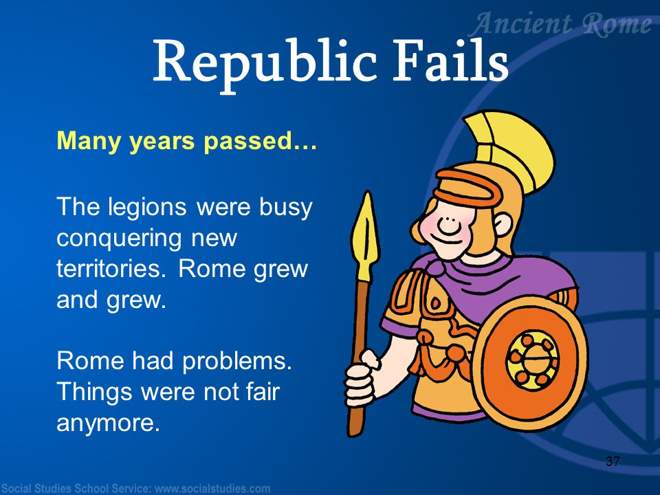 Republic Fails Many years passed…