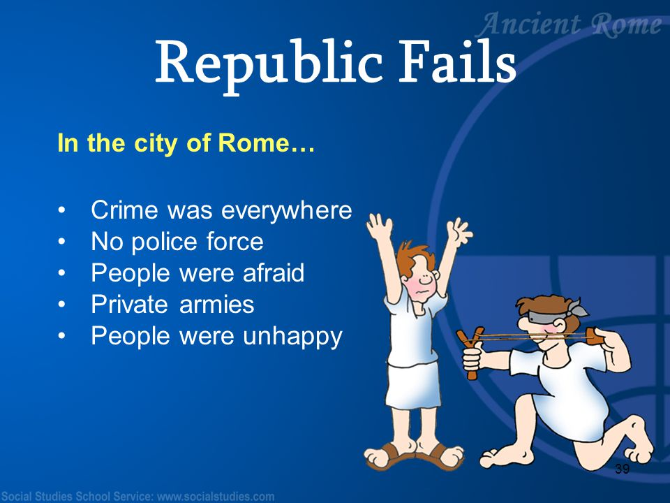 Republic Fails In the city of Rome… Crime was everywhere