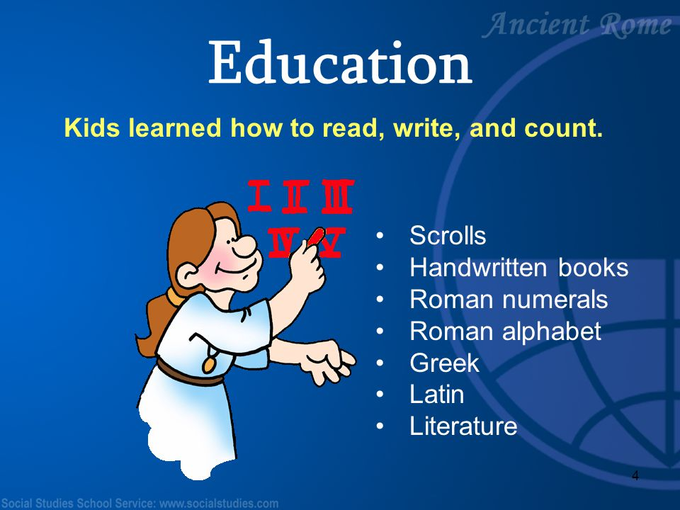 Education Kids learned how to read, write, and count. Scrolls