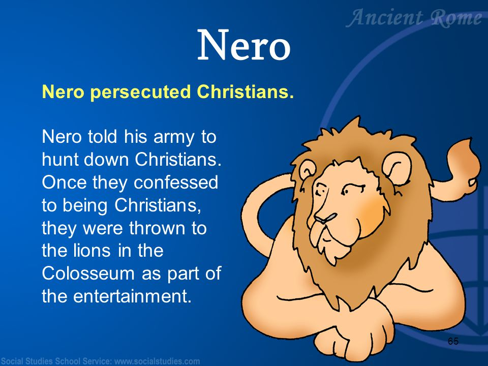 Nero Nero persecuted Christians.