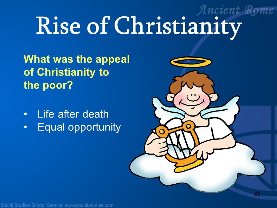 Rise of Christianity What was the appeal of Christianity to the poor