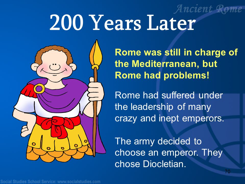 200 Years Later Rome was still in charge of the Mediterranean, but Rome had problems!