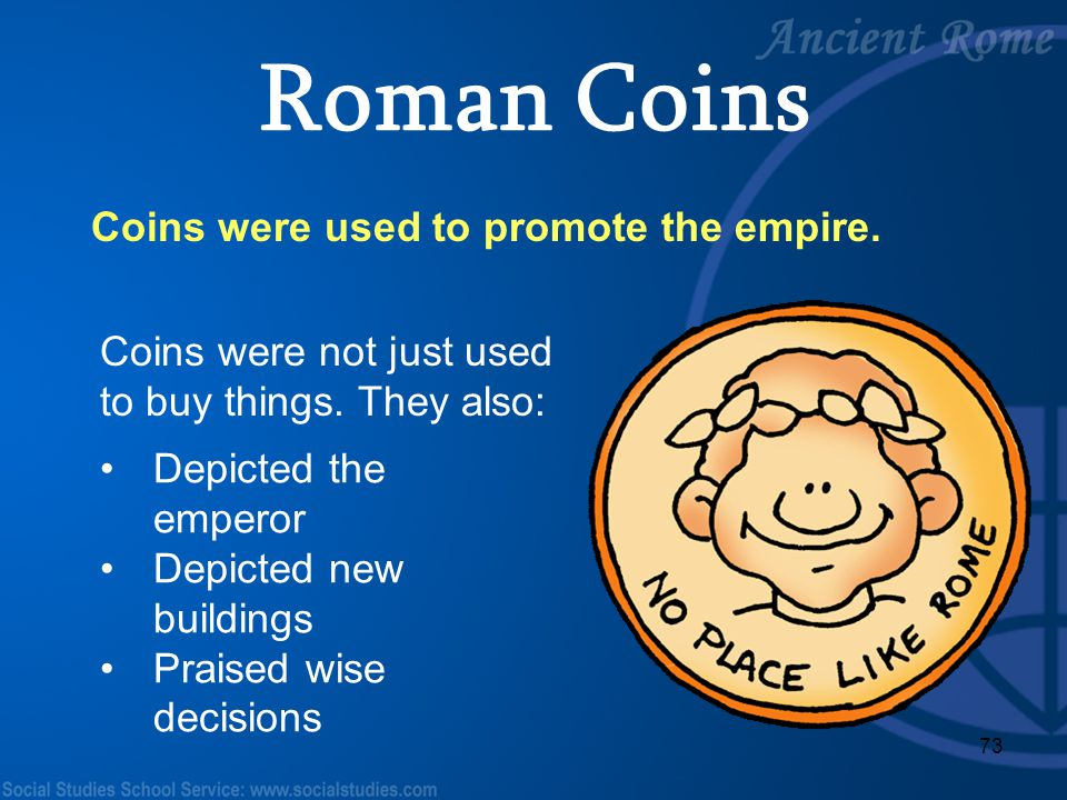 Roman Coins Coins were used to promote the empire.
