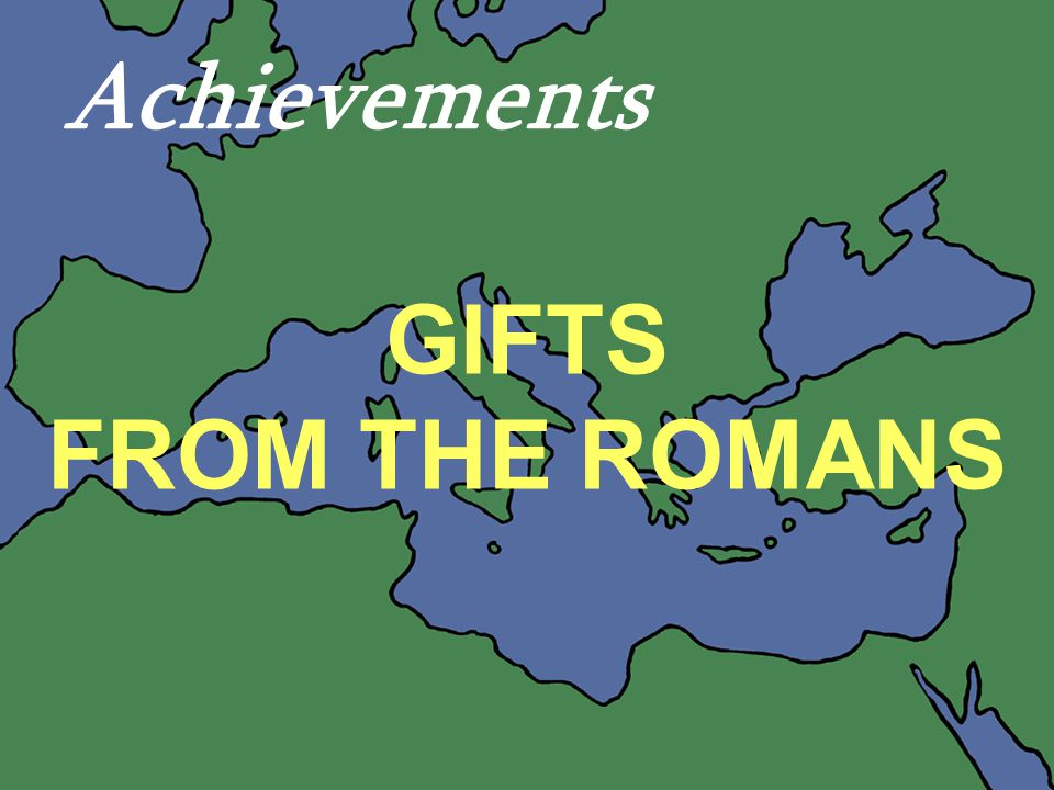 Achievements GIFTS FROM THE ROMANS