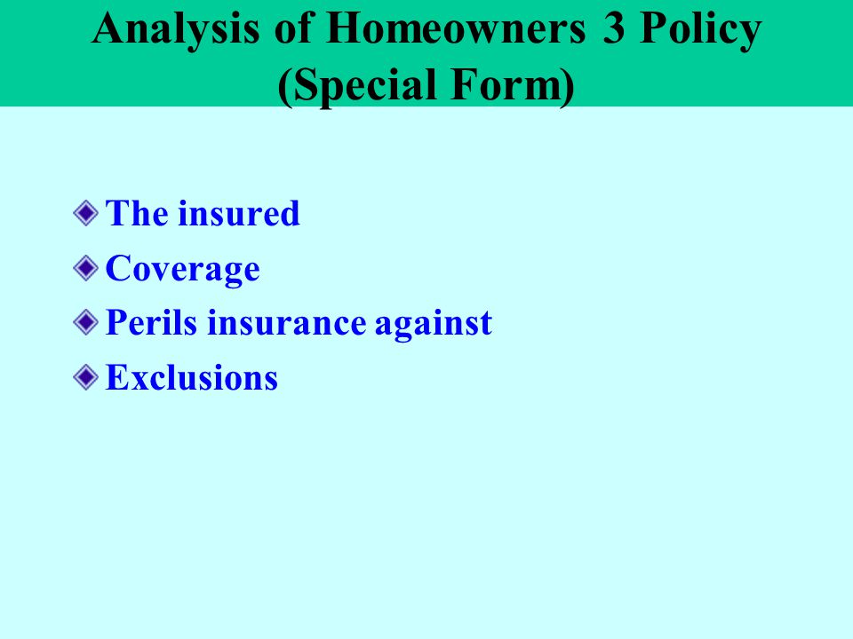 Analysis of Homeowners 3 Policy (Special Form)