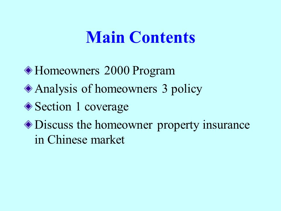 Main Contents Homeowners 2000 Program Analysis of homeowners 3 policy