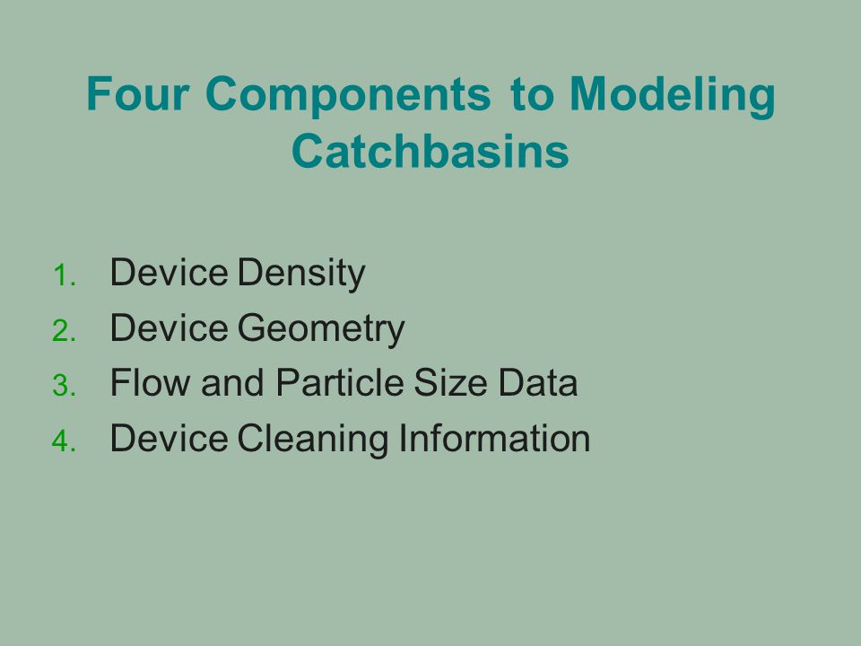 Four Components to Modeling Catchbasins