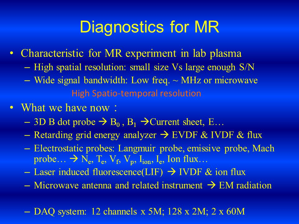 Diagnostics for MR Characteristic for MR experiment in lab plasma