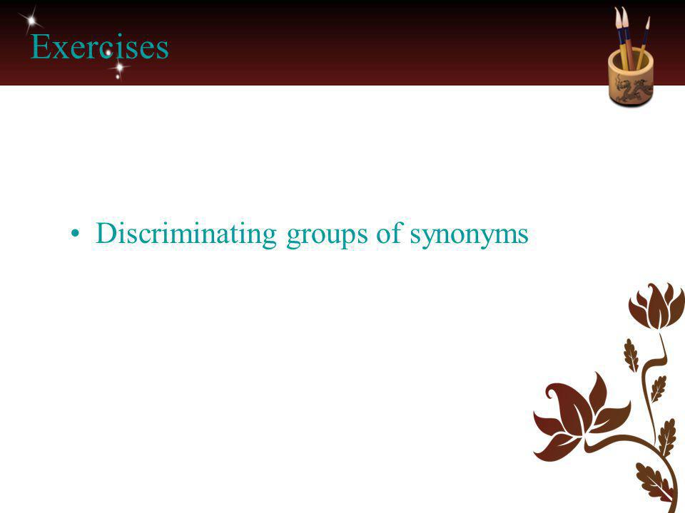 Exercises Discriminating groups of synonyms