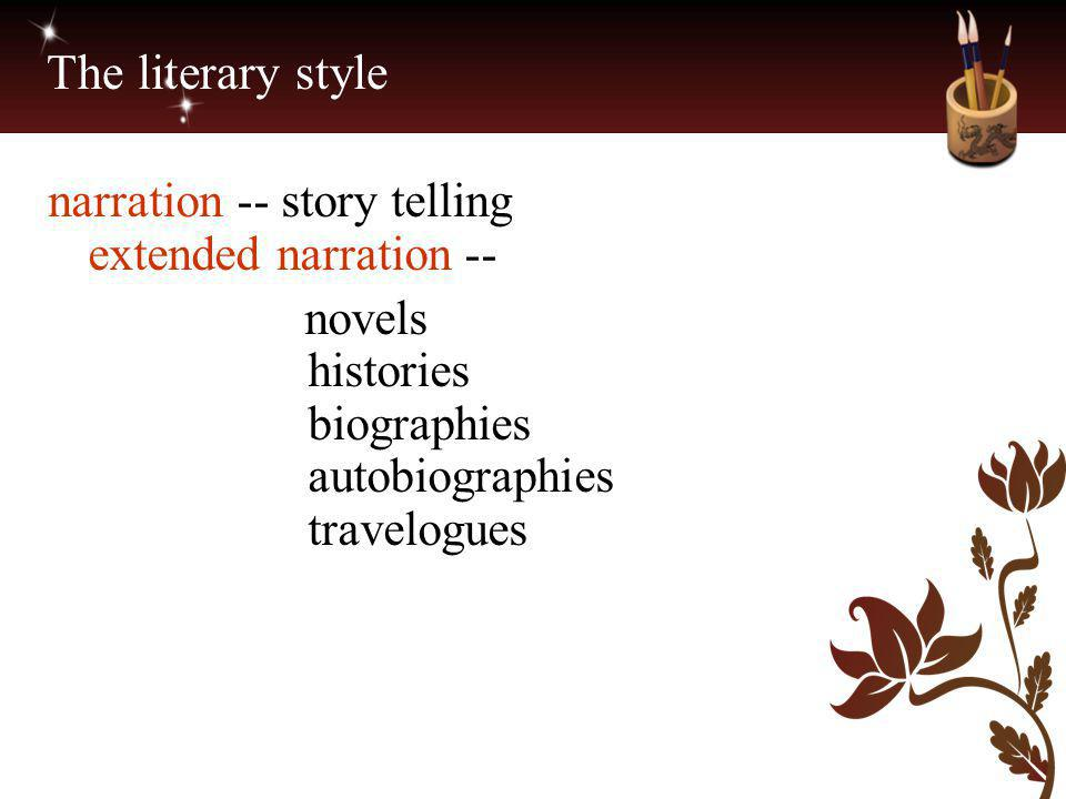 The literary style narration -- story telling extended narration --