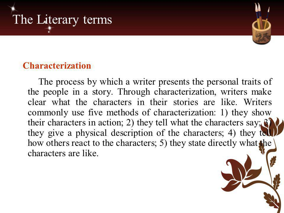 The Literary terms Characterization.