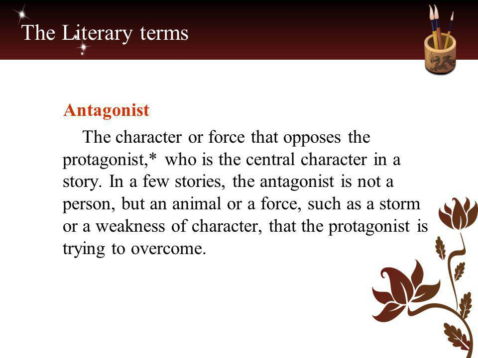 The Literary terms Antagonist