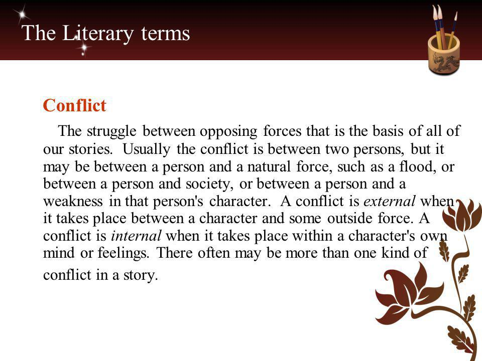 The Literary terms Conflict.