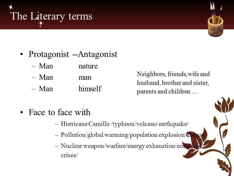 The Literary terms Protagonist --Antagonist Face to face with