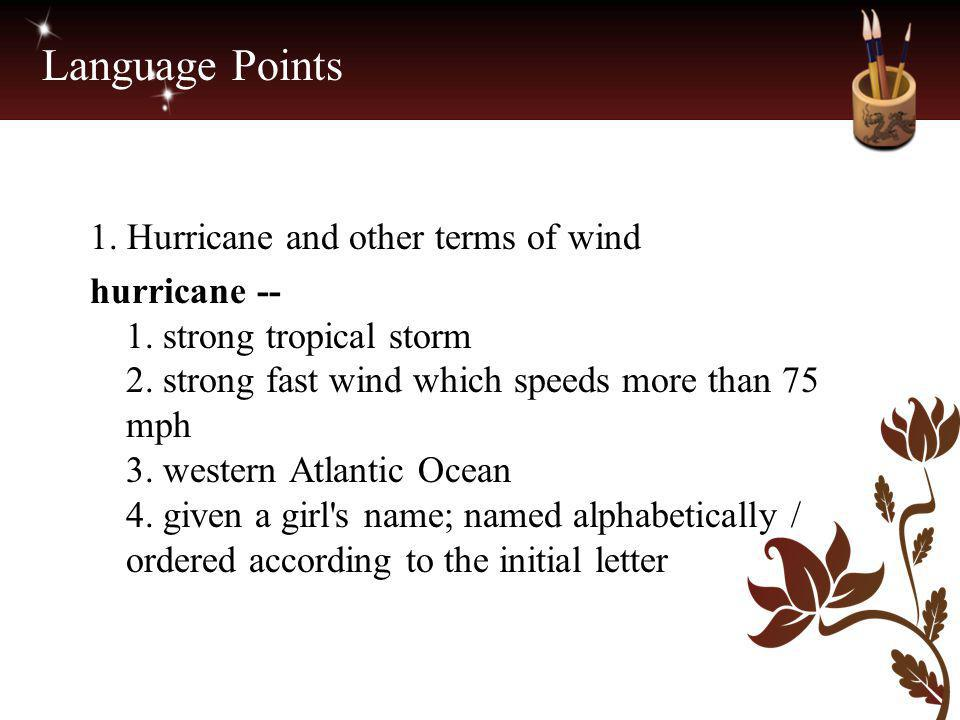 Language Points 1. Hurricane and other terms of wind