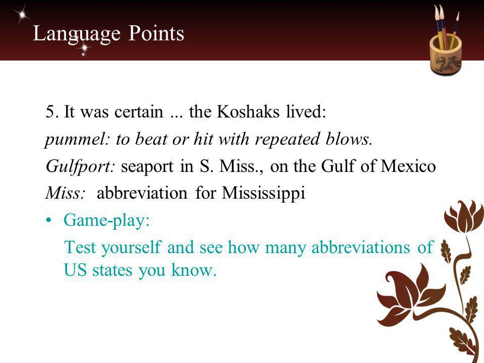 Language Points 5. It was certain ... the Koshaks lived: