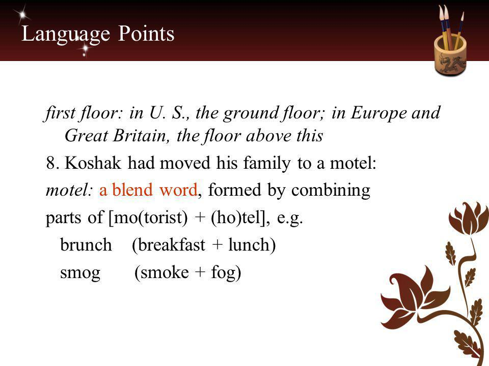 Language Points first floor: in U. S., the ground floor; in Europe and Great Britain, the floor above this.
