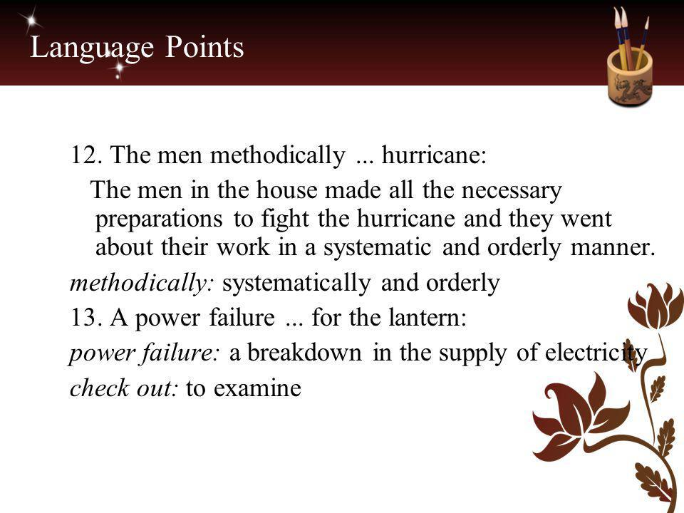 Language Points 12. The men methodically ... hurricane: