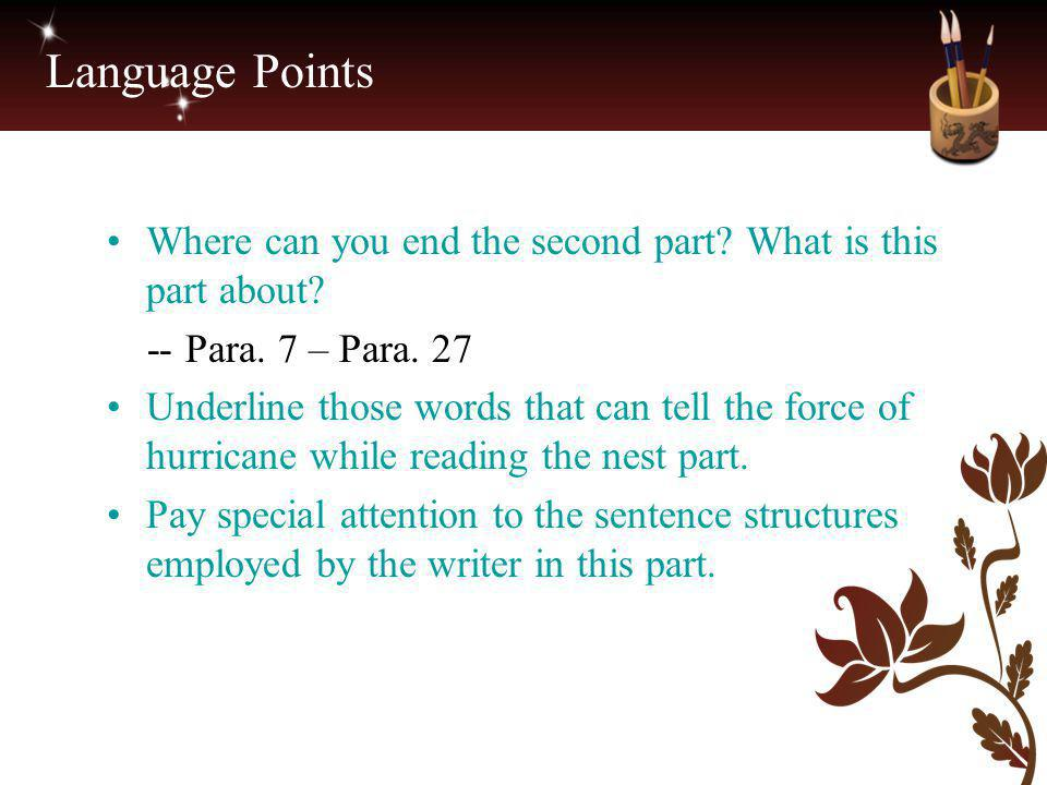 Language Points Where can you end the second part What is this part about -- Para. 7 – Para. 27.