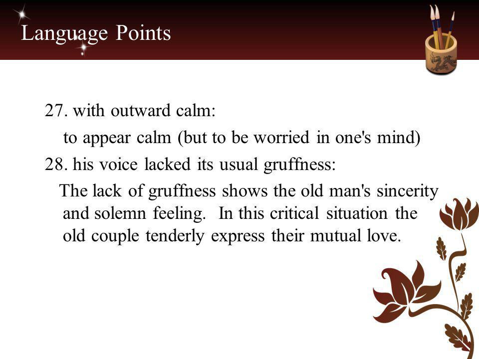 Language Points 27. with outward calm: