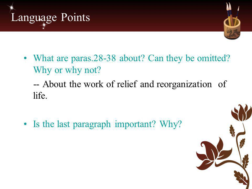 Language Points What are paras.28-38 about Can they be omitted Why or why not -- About the work of relief and reorganization of life.