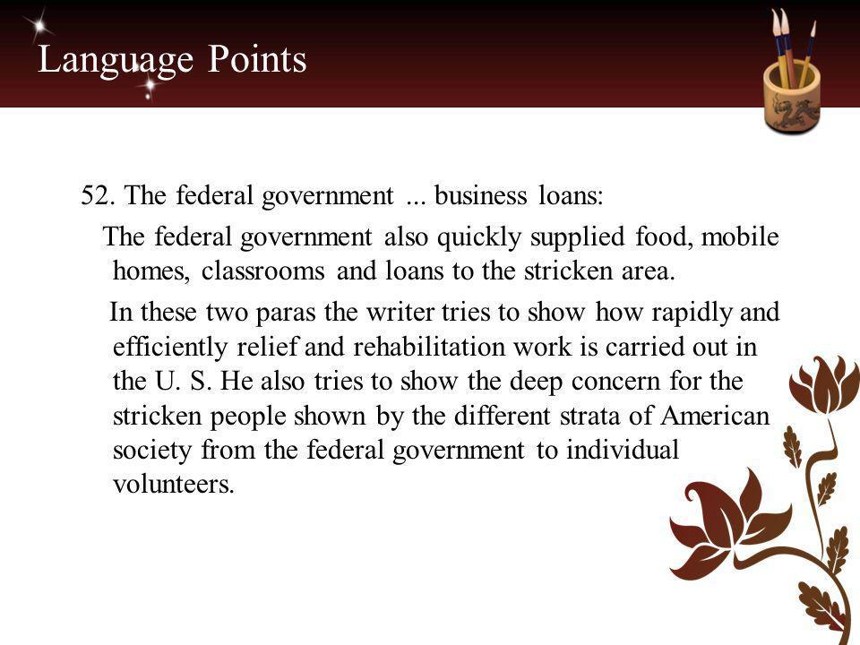 Language Points 52. The federal government ... business loans: