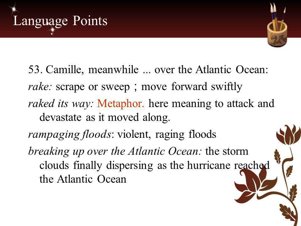 Language Points 53. Camille, meanwhile ... over the Atlantic Ocean: