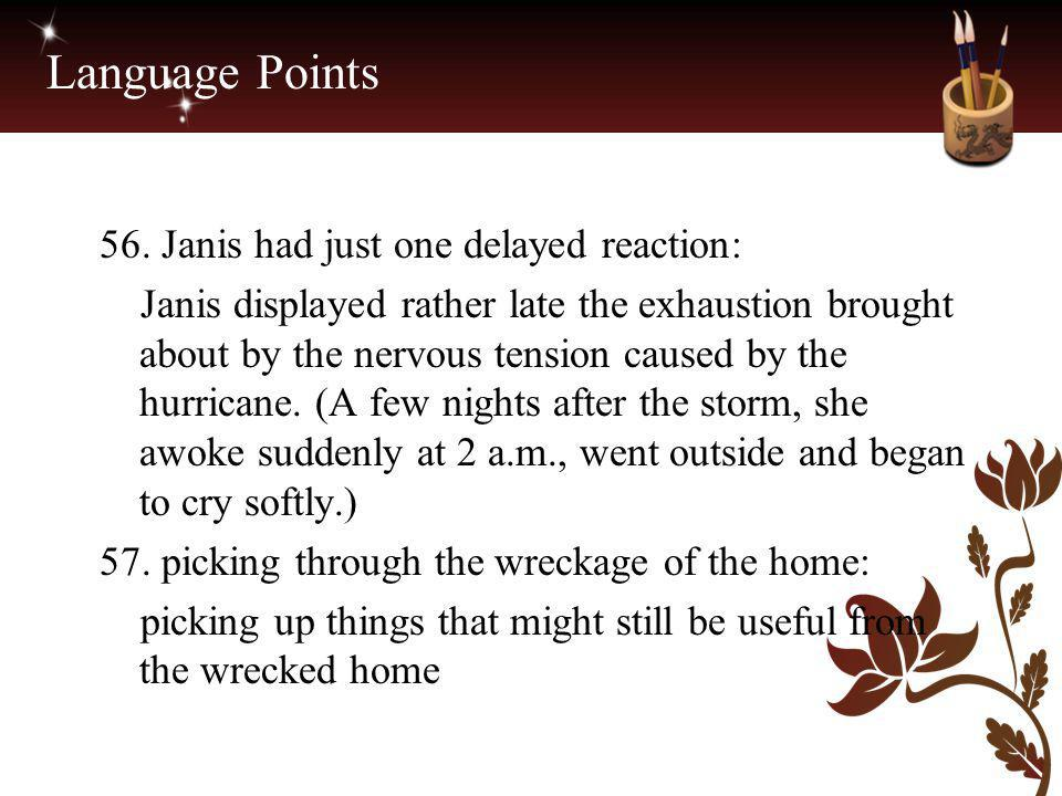 Language Points 56. Janis had just one delayed reaction: