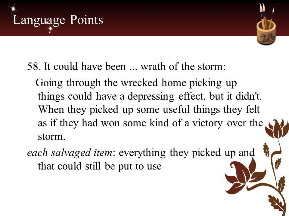 Language Points 58. It could have been ... wrath of the storm: