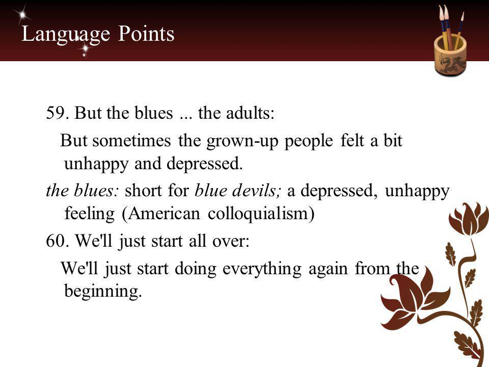 Language Points 59. But the blues ... the adults: