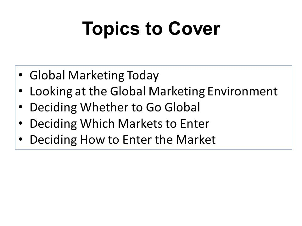 Topics to Cover Global Marketing Today