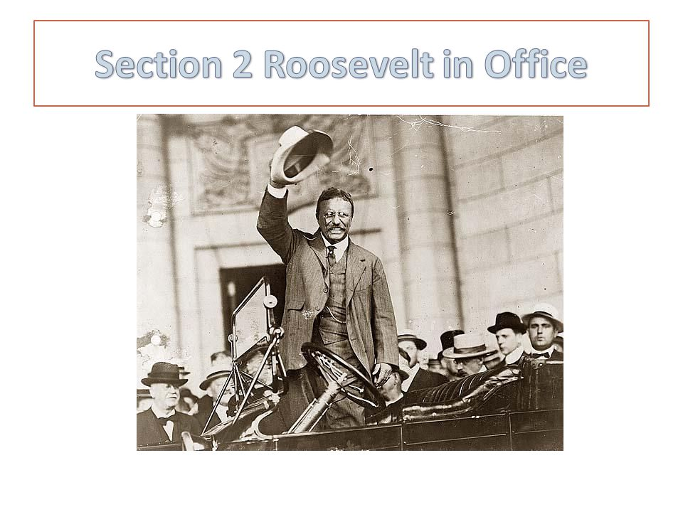 Section 2 Roosevelt in Office