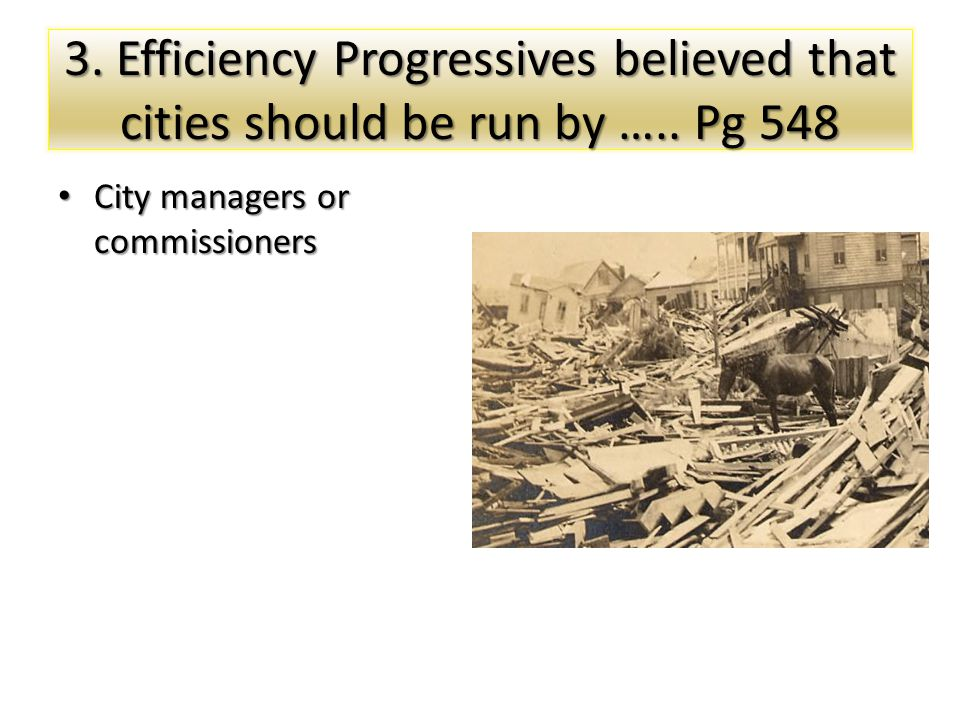 3. Efficiency Progressives believed that cities should be run by …