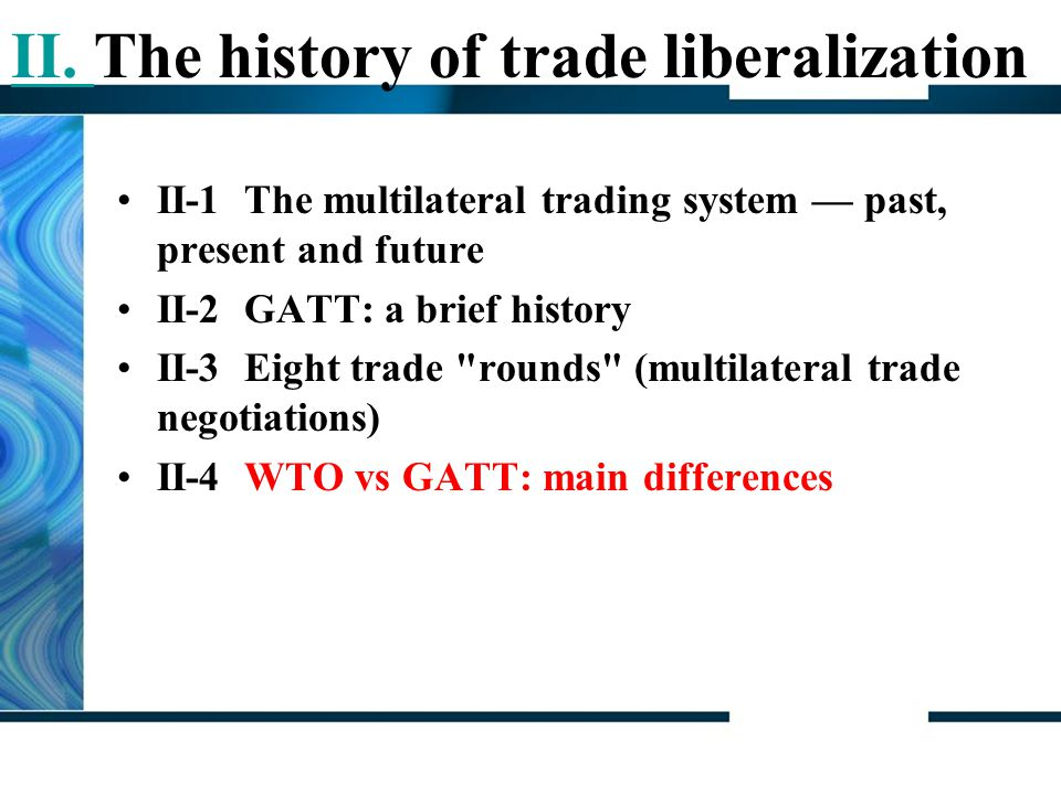 II. The history of trade liberalization