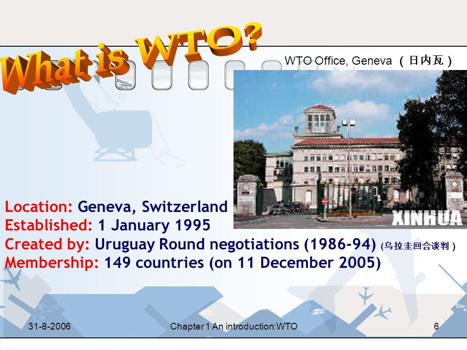 What is WTO Location: Geneva, Switzerland Established: 1 January 1995