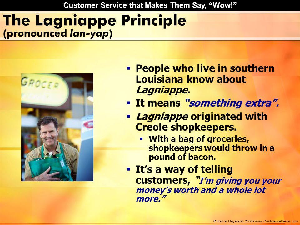The Lagniappe Principle (pronounced lan-yap)