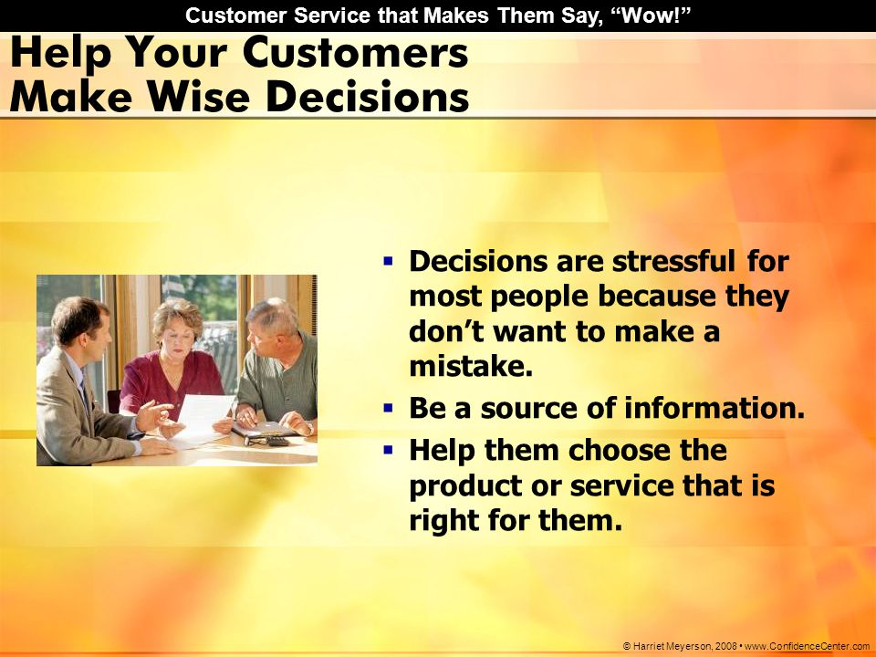 Help Your Customers Make Wise Decisions