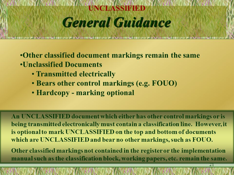 General Guidance Other classified document markings remain the same