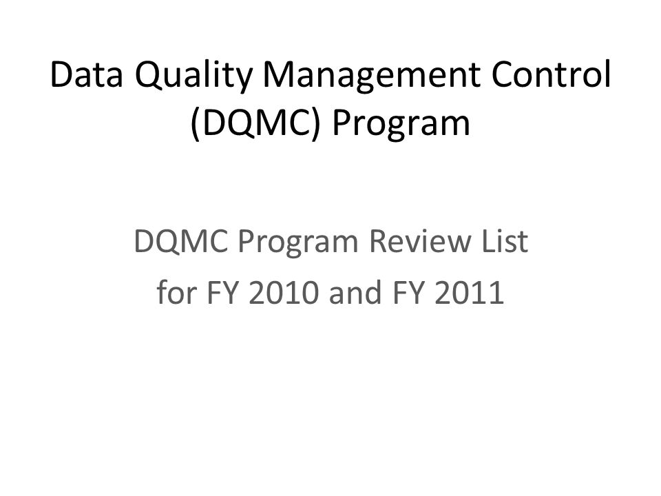 Data Quality Management Control (DQMC) Program