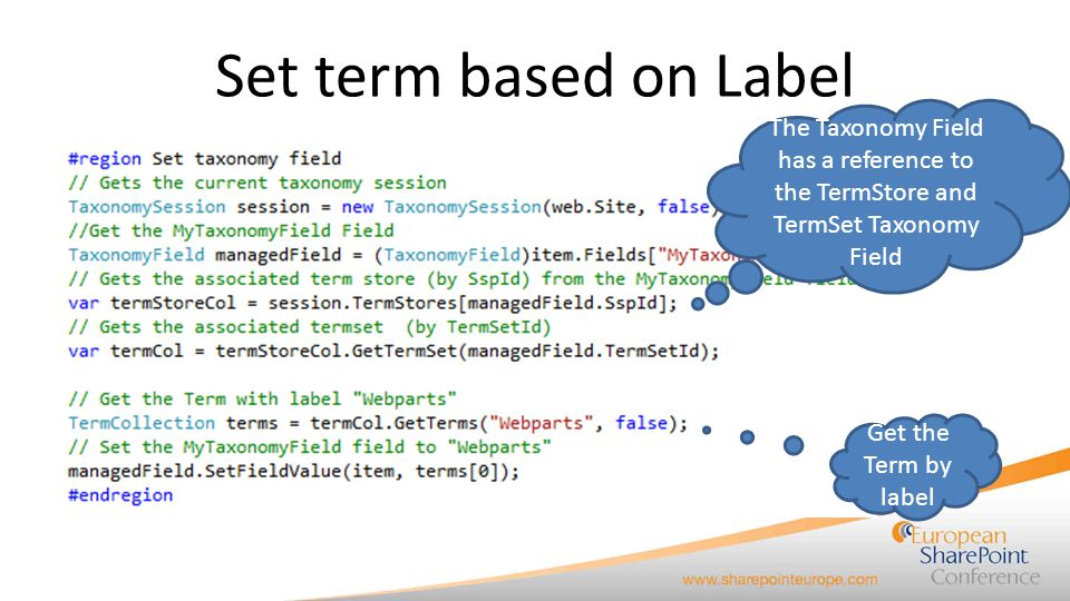 Set term based on Label The Taxonomy Field has a reference to the TermStore and TermSet Taxonomy Field.